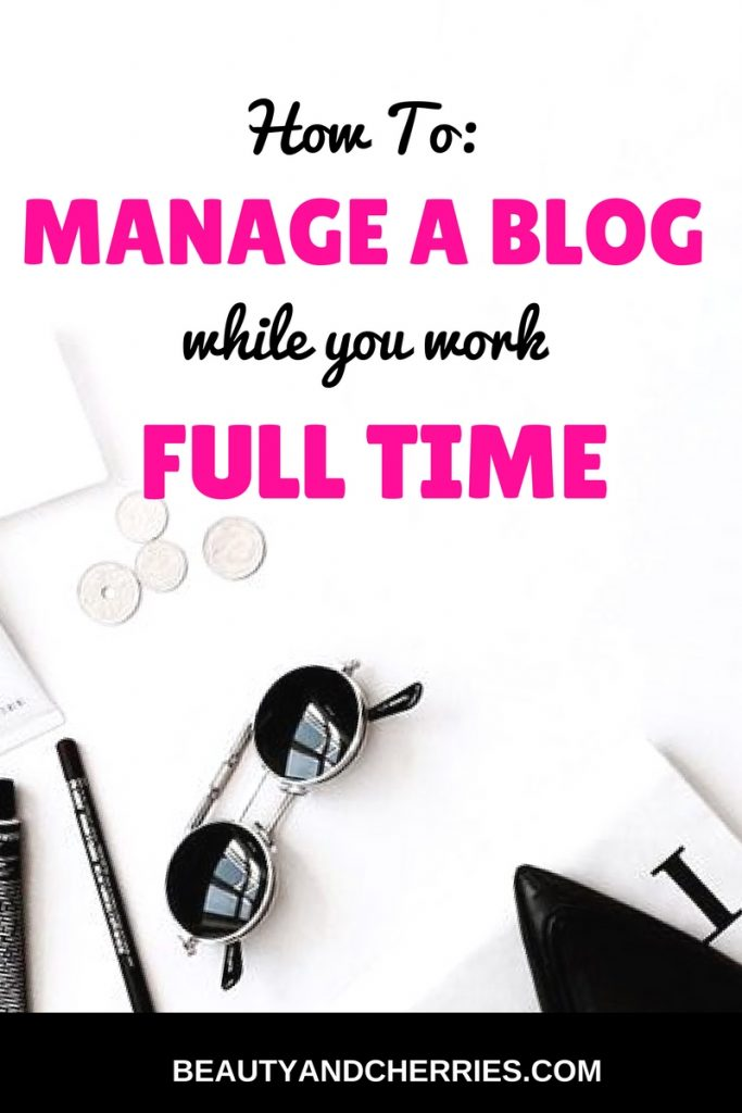manage-a-blog-while-you-work-fulltime