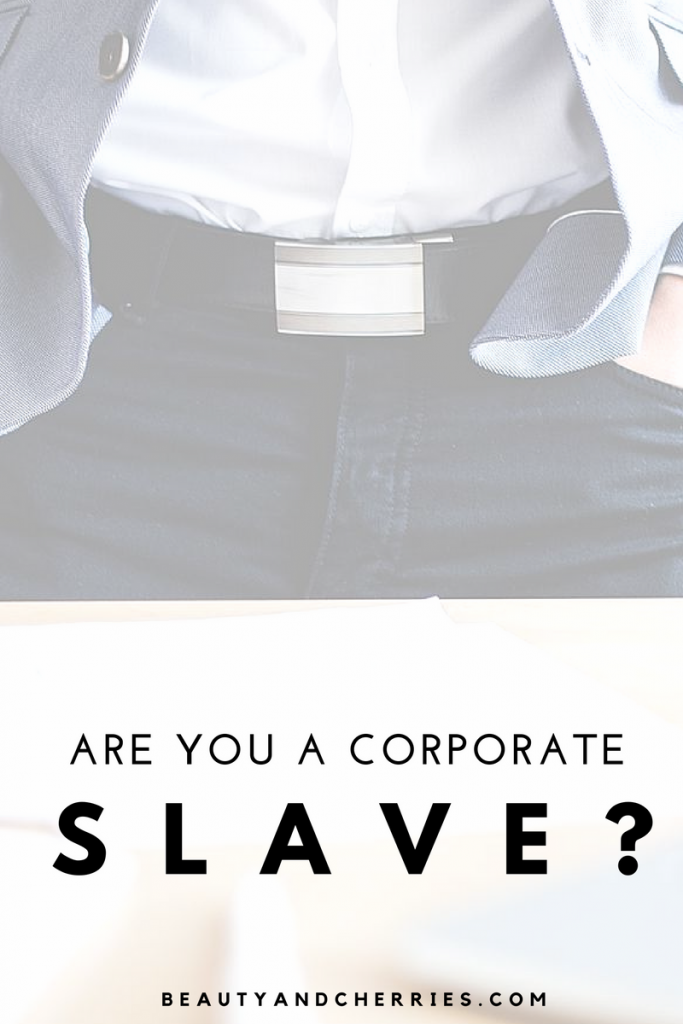 Are You A Corporate Slave