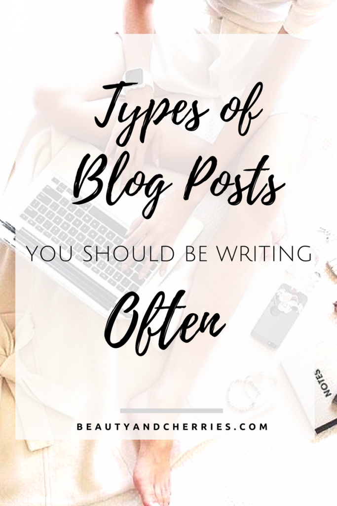 8 Powerful Types Of Blog Post You Should Be Writing Often