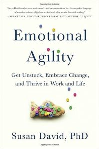 emotional-agility-get-unstuck-embrace-change-and-thrive-in-work-and-life