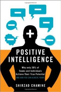 positive-intelligence-why-only-20-of-teams-and-individuals-achieve-their-true-potential-and-how-you-can-achieve-yours