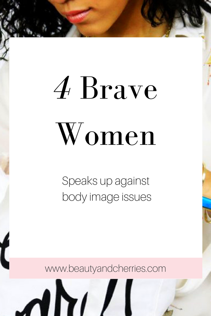 Do you experience body image issues? Are you insecure on the way you look? If these issues are holding you back, these 4 brave women speaks up against these issues and they will help you become more confident in your own skin