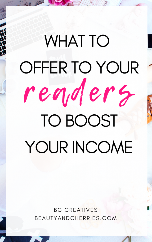 Learn what to offer to your blog readers will love to boost your income from affiliate marketing, digital products or pitching your services.